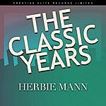 Herbie Mann The Classic Years