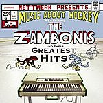 The Zambonis Greatest Hits: Music About Hockey
