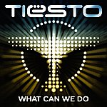 Tiësto What Can We Do (A Deeper Love)