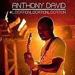 Anthony David Location Location Location