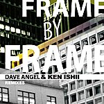 Dave Angel Frame By Frame Remixes