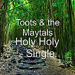 Toots & The Maytals Holy Holy - Single