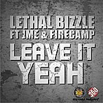 Lethal Bizzle Leave It Yeah