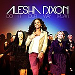 Alesha Dixon Do It Our Way (Play)