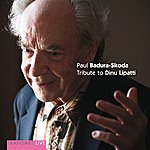 Paul Badura-Skoda Bach, Mozart, Schubert & Chopin : Tribute To Dinu Lipatti
