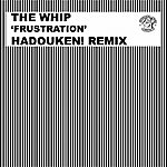 The Whip Frustration (Hadouken! Remix)
