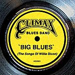 Climax Blues Band Big Blues (The Songs Of Willie Dixon)