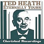 Ted Heath Eternally Yours