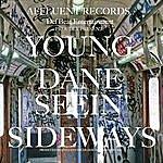 Young Dane Seein' Sideways