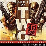 Tyler Bates Army Of Two: The 40th Day (Ea Games Soundtrack)