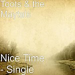Toots & The Maytals Nice Time - Single
