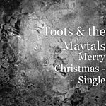 Toots & The Maytals Merry Christmas - Single