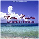 Henry Mancini Return To Paradise
