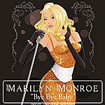 Marilyn Monroe Bye Bye Baby