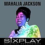 Mahalia Jackson Six Play: Mahalia Jackson - Ep