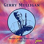 Gerry Mulligan Nights At The Turntable : 1951 - 52