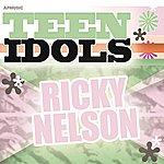 Rick Nelson Teen Idols - Ricky Nelson