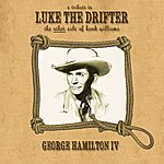 George Hamilton IV A Tribute To Luke The Drifter (The Other Side Of Hank Williams)