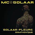 MC Solaar Solaar Pleure (Version Symphonique)