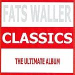 Fats Waller Classics - Fats Waller