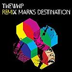 The Whip Remix Marks Destination