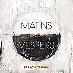 Parachute Band Matins : Vespers