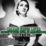 Maria Callas Callas Sings Lucia (Excerpts From Lucia DI Lammermoor)