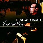 Gene McDonald If We Love Them