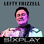 Lefty Frizzell Six Play: Lefty Frizzell - Ep