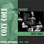 Cozy Cole Jazz Figures / Cozy Cole (1944-1945)