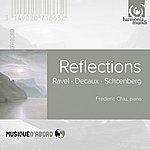 Frederic Chiu Ravel, Decaux, Schönberg: Reflections