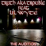 Truth The Audition (Feat. LIL Wyte) - Single