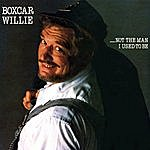 Boxcar Willie Not The Man I Used To Be