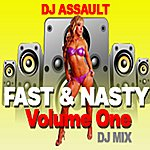 DJ Assault Fast & Nasty Vol. 1 - Single