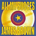 James Brown All My Succes - James Brown