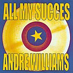 Andre Williams All My Succes - Andre Williams