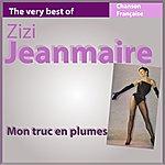 Zizi Jeanmaire The Very Best Of Zizi Jeanmaire: Mon Truc En Plumes (Chanson Française)