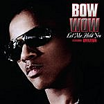 Bow Wow Let Me Hold You (Feat. Omarion)