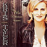 Kris Tyler What A Woman Knows