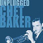 Chet Baker Chet Baker Unplugged