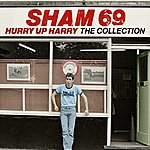 Sham 69 Hurry Up Harry: The Collection