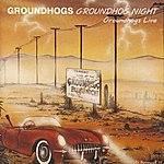 The Groundhogs Groundhogs Night Live (Reissue)