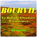 Bourvil La Ballade Irlandaise (Un Oranger)