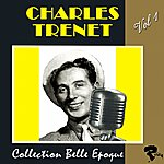 Charles Trenet Charles Trenet: Collection Belle Époque, Vol. 1