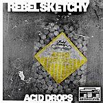 Rebel Sketchy Acid Drops