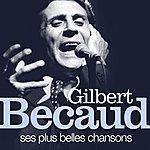 Gilbert Bécaud Gilbert Bécaud : Ses Plus Belles Chansons
