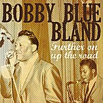 Bobby 'Blue' Bland Further On Up The Road