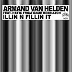 Armand Van Helden Illin N Fillin It (Feat. Netic From Game Rebellion)