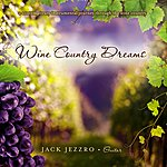 Jack Jezzro Wine Country Dreams