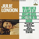 Julie London You Don't Have To Be A Baby To Cry